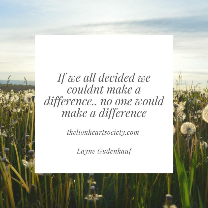 If We All Decided We Couldn't Make A Difference…